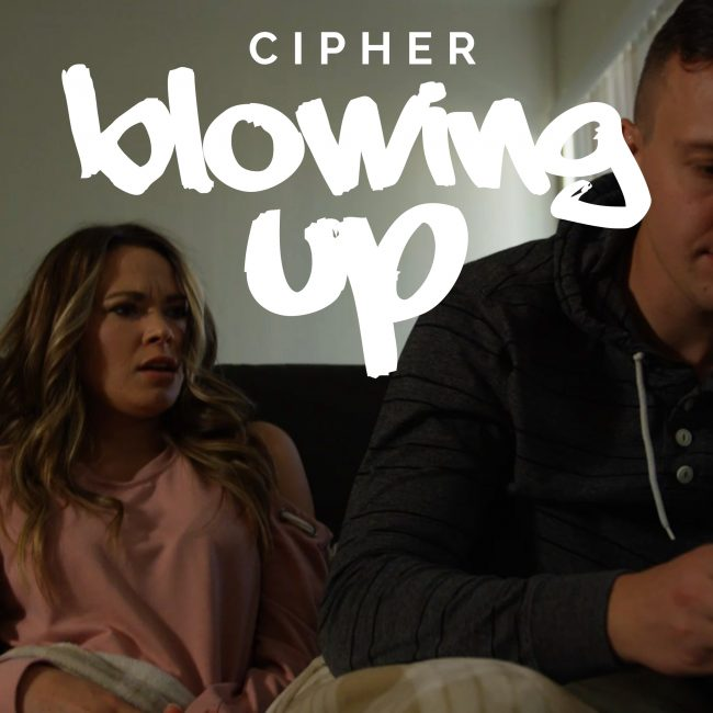 Cipher releases 'Blowing Up' music video!